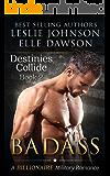 Badass  - Destinies Collide (Book 2): A Billionaire Military Romance