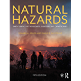 Natural Hazards: Earth's Processes as Hazards, Disasters, and Catastrophes