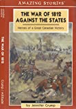 The War of 1812 Against the States: Heroes of a