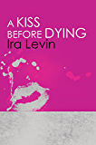 A Kiss Before Dying: Introduction by Chelsea Cain