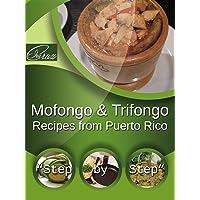 Recipes from Puerto Rico: Mofongo & Trifongo