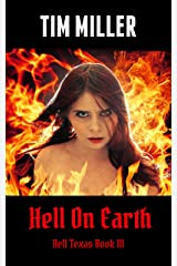Hell On Earth (Hell Texas Book 3) Kindle Edition