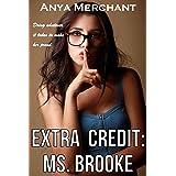 Extra Credit: Ms. Brooke (Taboo Erotica)