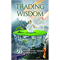 Trading Wisdom: 50 lessons every trader should know (English Edition)