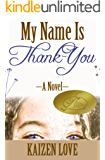 My Name Is Thank-You