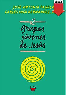 Grupos Jóvenes de Jesús 2 (eBook-ePub) (Fuera de Colección)