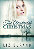 The Accidental Christmas: A Short Story