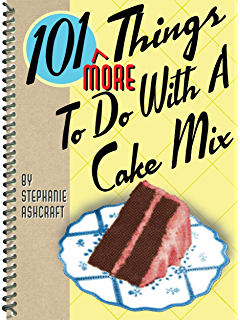 101 More Things to Do with a Cake Mix (101 Things to do With)