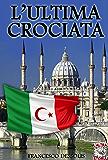 L'ultima crociata (Altrastoria Vol. 10)