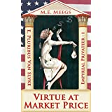 Virtue at Market Price: A Saucy Tale of Airborne Pirates and Sins Personified (Empyreal Privateer Trilogy Book 1)