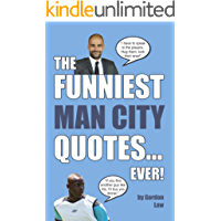 The Funniest Man City Quotes. Ever!