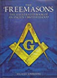 The Freemasons: The Illustrated Book of an Ancient Brotherhood