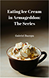 Eating Ice Cream in Armageddon: The Series