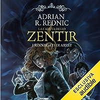 La caduta dello Zentir: I rinnegati di Arest 1