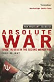 Absolute War: Soviet Russia in the Second World War (Pan Military Classics Series)