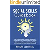 Social Skills Guidebook: how to improve your emotional intelligence, conversation and communication step by step with smart t