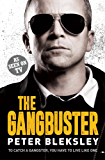 The Gangbuster - To Catch a Gangster, You Have to Live Like One