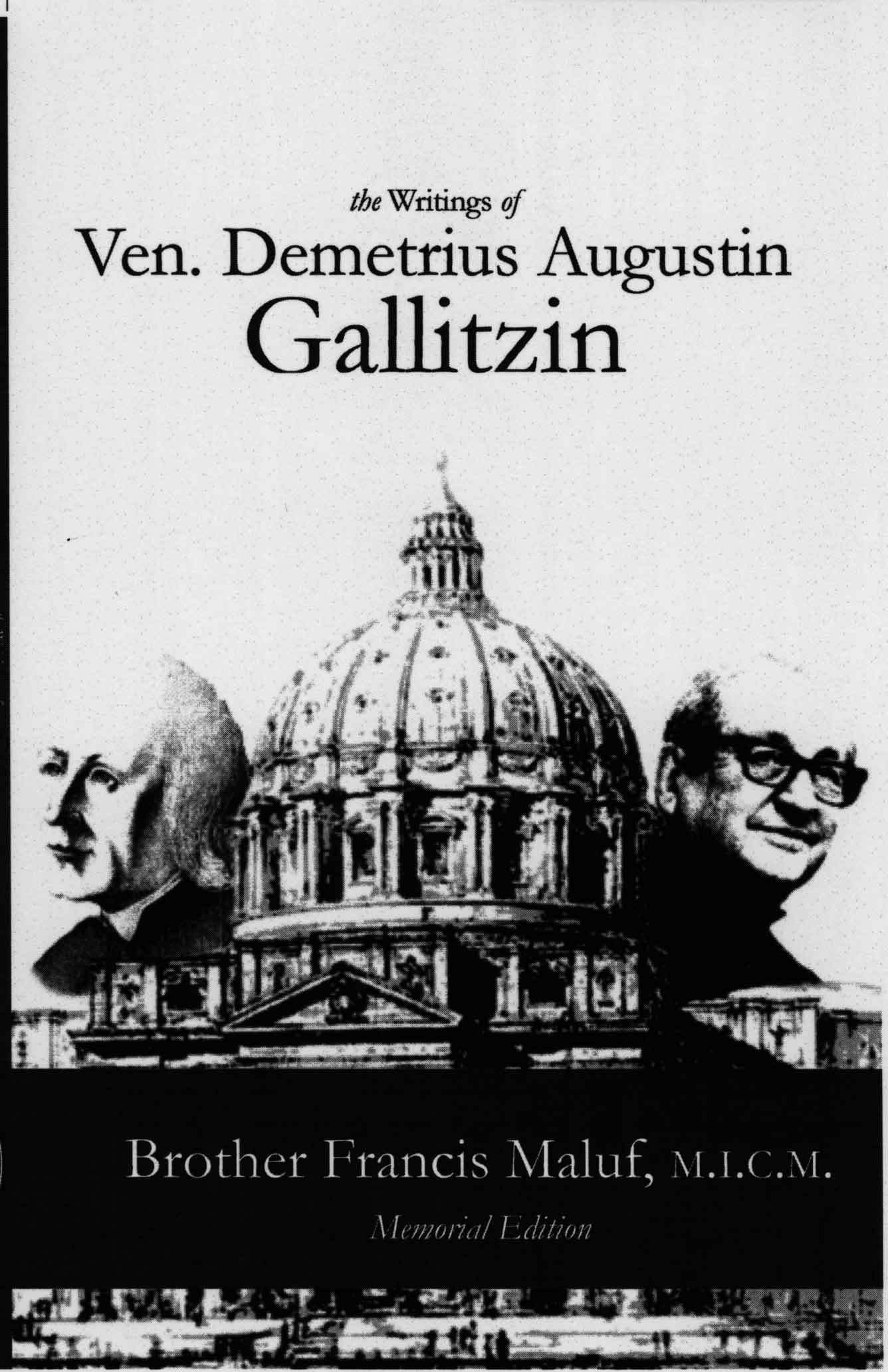 Read Online The Writings of Demetrius Gallitzin - Br. Francis M.I.C.M. Memorial edition pdf epub