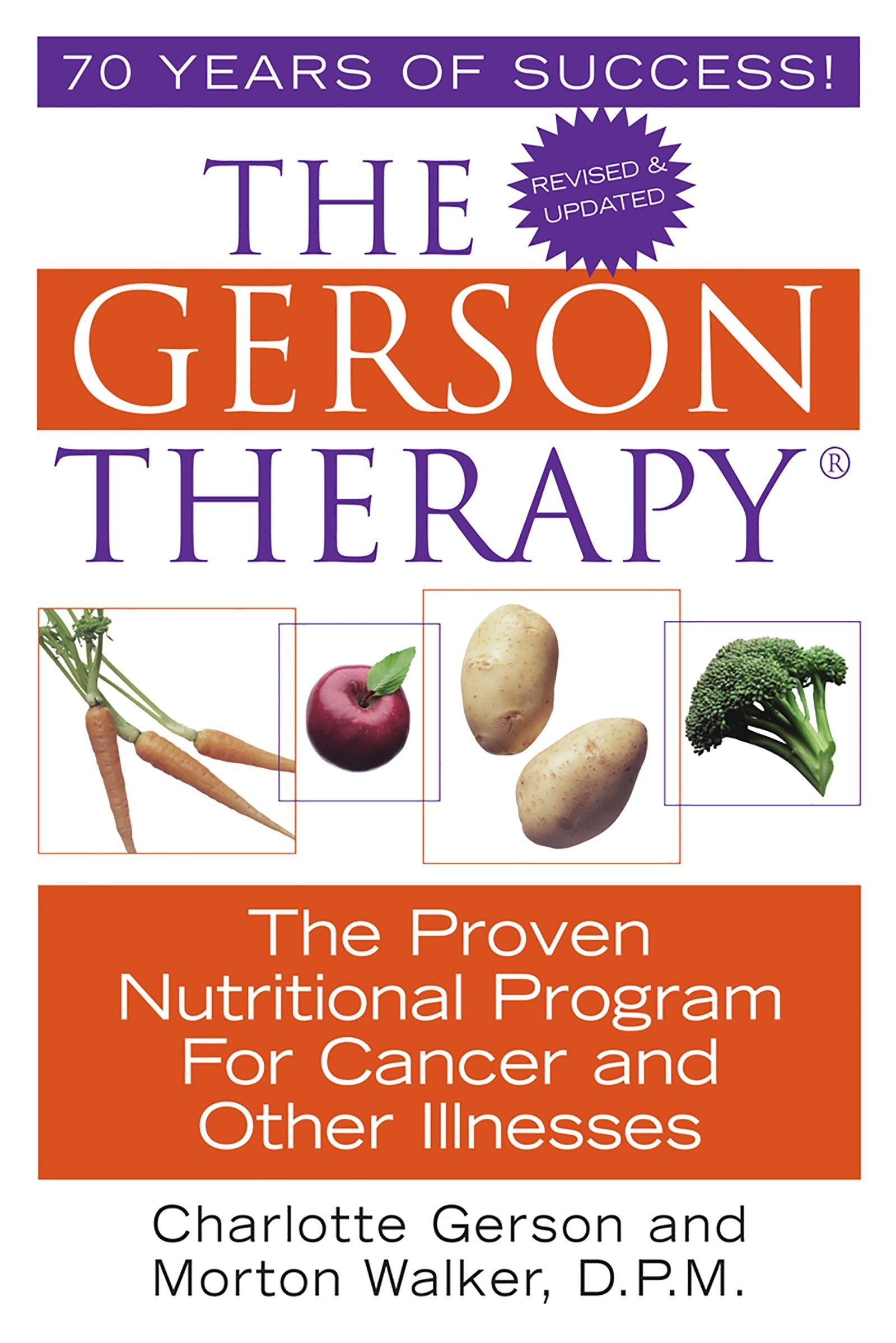 The Gerson Therapy: The Proven Nutritional Program for Cancer and Other Illnesses