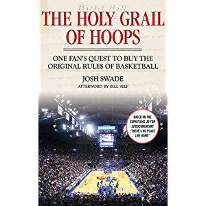 The Holy Grail of Hoops: One Fan's Quest to Buy the Original Rules of Basketball