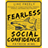Fearless Social Confidence: Strategies to Conquer Insecurity, Eliminate Anxiety, and Handle Any Situation - How to Live and Speak Freely! (English Edition)