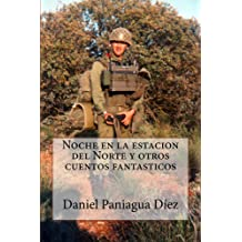 Noche en la estación del Norte y otros cuentos fantásticos (Spanish Edition) Jan 14, 2014