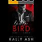 Little Bird: A Dark Mafia Romance (Dirty Deeds Book 1)