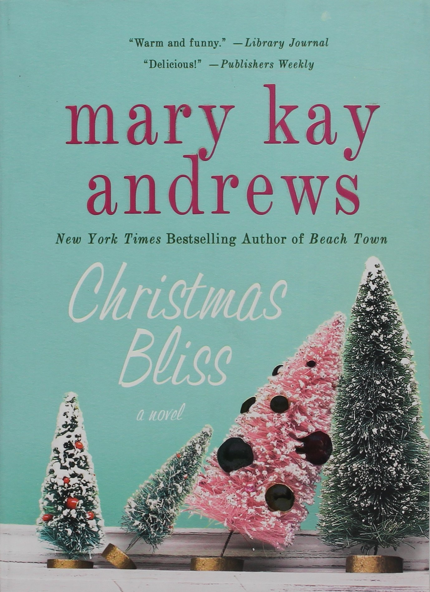Mary Kay Christmas Images.Christmas Bliss A Novel Mary Kay Andrews Amazon Com Books