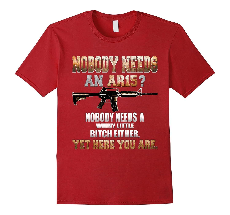 AR-15 Shirt - Nobody Needs an AR15 T-Shirt-FL