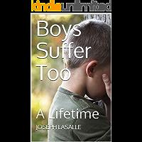 Boys Suffer Too: A Lifetime