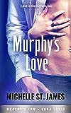 Murphy's Love (Murphy's Law Book 3)