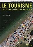 Le tourisme. Lectures géographies (Documentation photographique n° 8094)