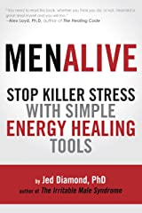 Men Alive: Stop Killer Stress with Simple Energy Healing Tools Kindle Edition