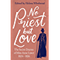 No Priest but Love: The Secret Diaries of Miss Anne Lister, the Inspiration for Gentleman Jack
