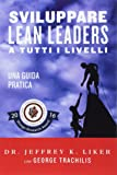 Sviluppare Lean Leader a tutti i livelli:Una guida pratica