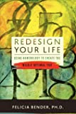 Redesign Your Life: Using Numerology to Create the Wildly Optimal You
