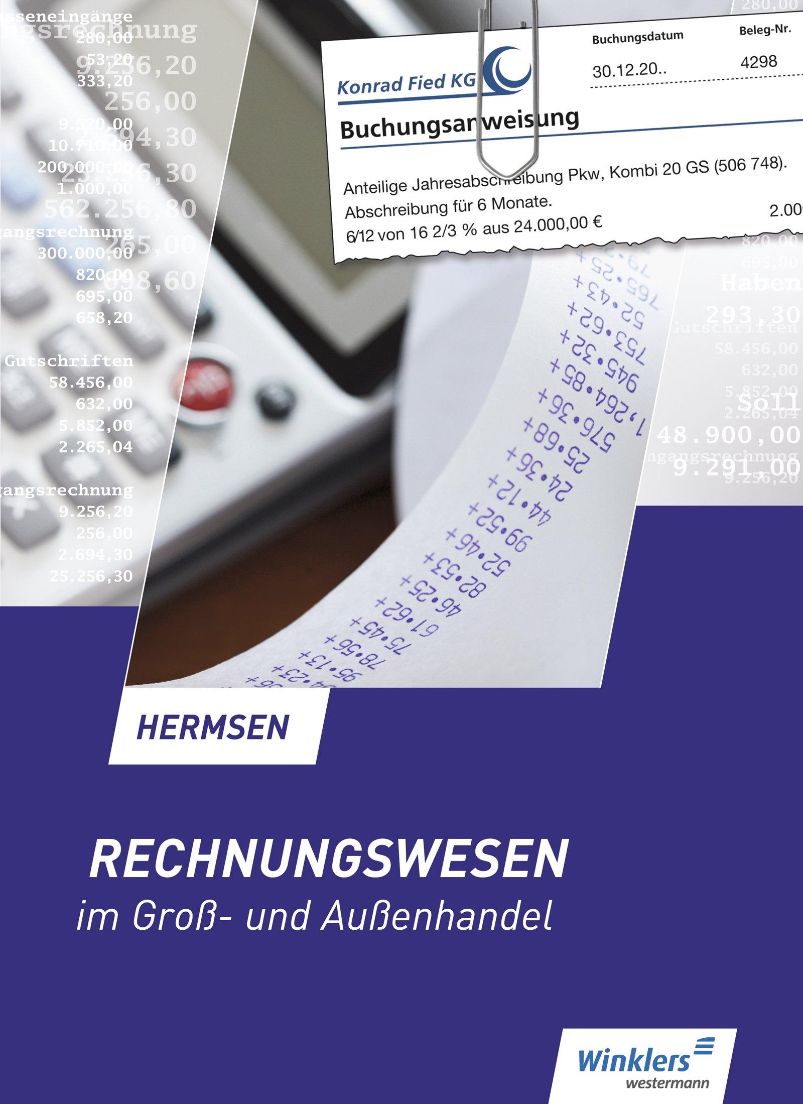 Rechnungswesen im Groß- und Außenhandel: Schülerband Gebundenes Buch – 1. Mai 2017 Jürgen Hermsen 380456772X Baden-Württemberg Bayern