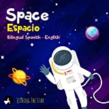 Space Espacio,Bilingual Spanish English : Bilingual children's books spanish english (First Know Spanish for Kids Book 5)