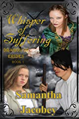 Whisper of Suffering (Dragon of Eriden Book 1) Kindle Edition