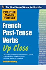 Practice Makes Perfect French Past-Tense Verbs Up Close (Practice Makes Perfect Series) Kindle Edition