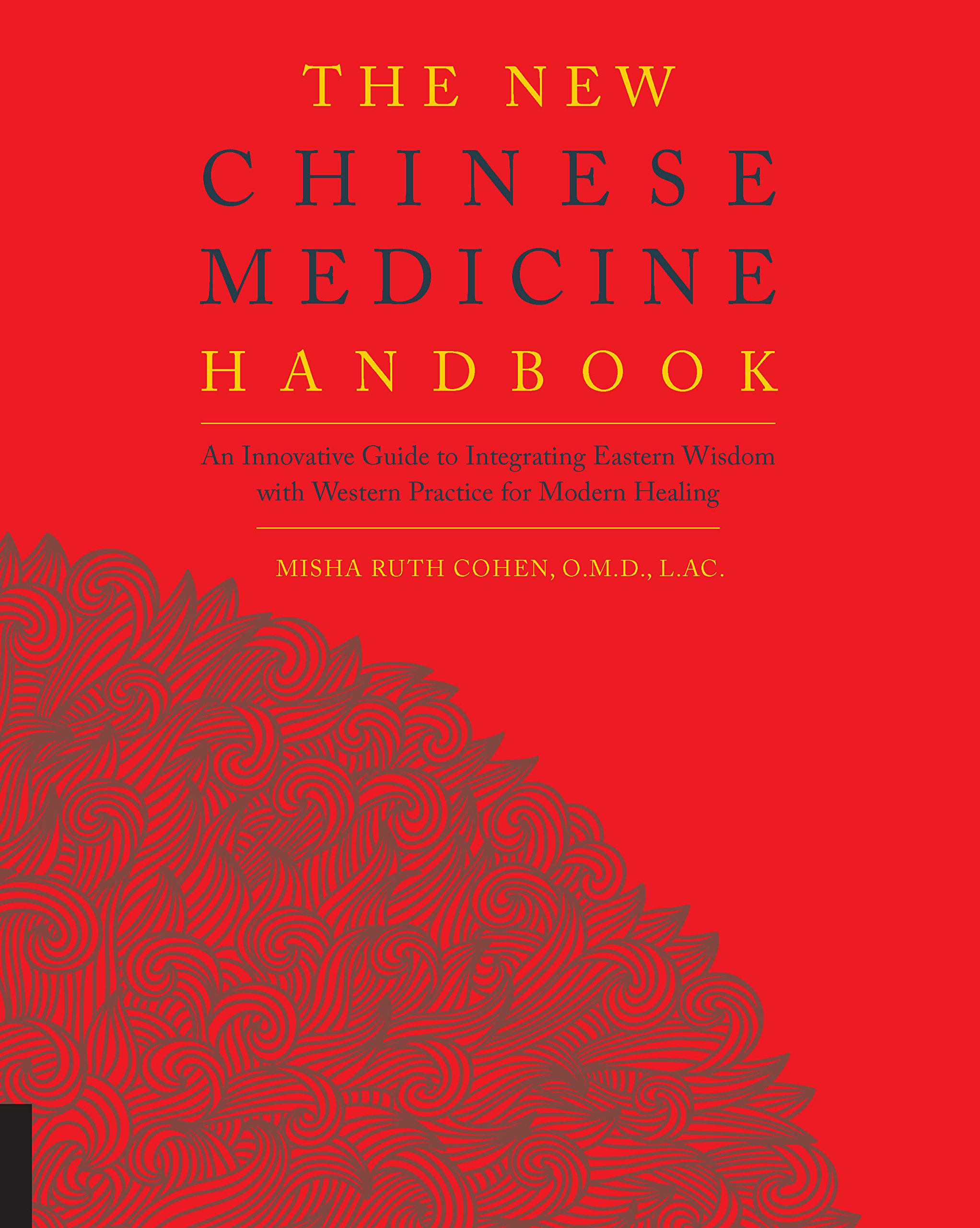 The New Chinese Medicine Handbook: An Innovative Guide to Integrating Eastern Wisdom with Western Practice for Modern Healing PDF