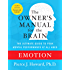 Emotion: The Owner's Manual (Owner's Manual for the Brain)