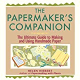 The Papermaker's Companion: The Ultimate Guide to