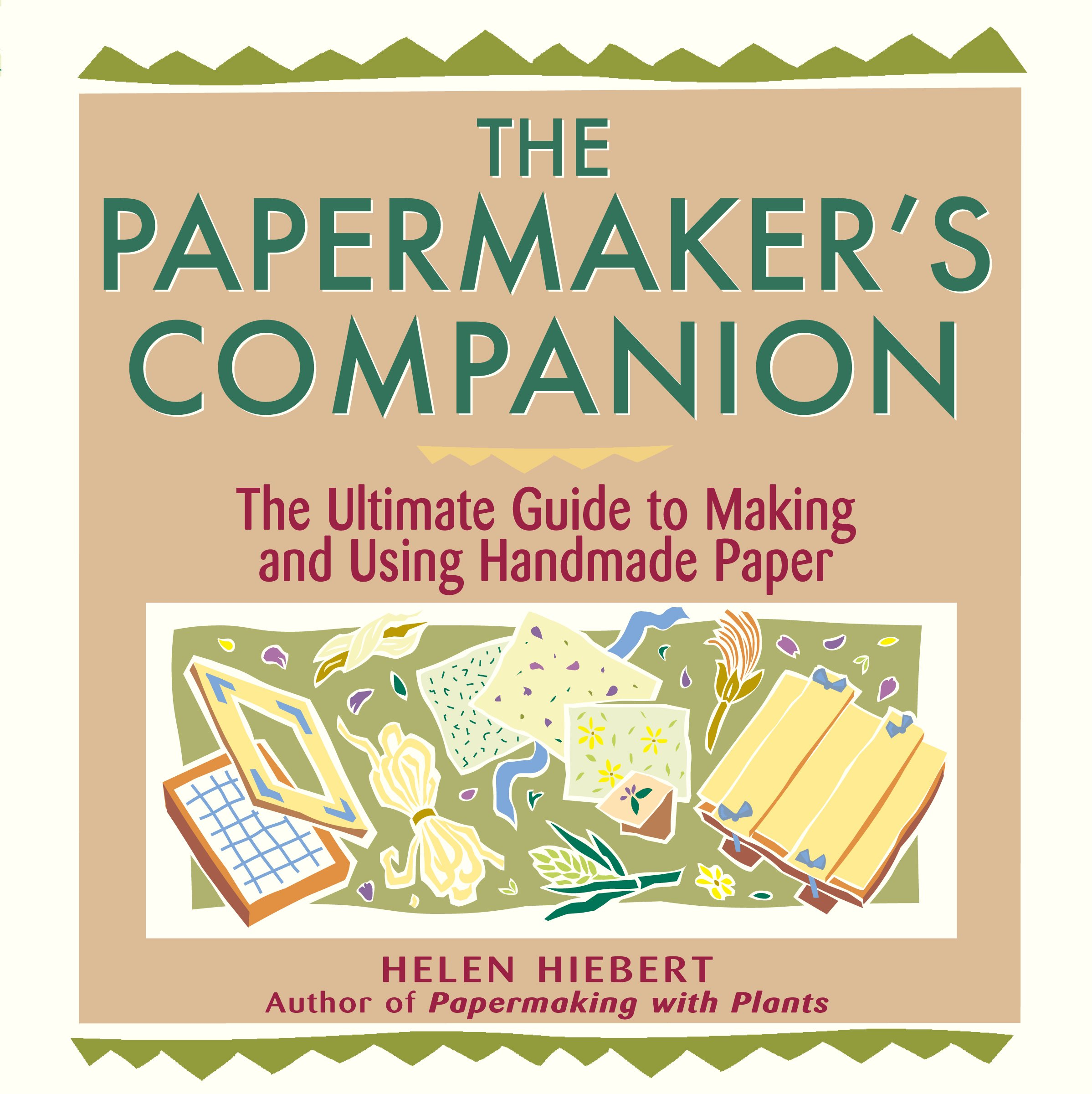 The Papermaker's Companion: The Ultimate Guide to Making and Using Handmade Paper PDF