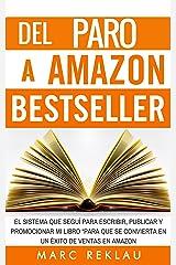 Del Paro a Amazon Bestseller: El sistema que seguí para escribir, publicar y promocionar mi libro para que se convierta en un éxito de ventas en Amazon (Triunfa con tus libros nº 1) Edición Kindle