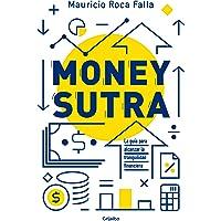 Money Sutra (Edición mexicana): La guía para alcanzar la tranquilidad financiera