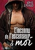L'inconnu de l'ascenseur et moi (French Edition)