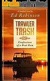 Trawler Trash: Confessions of a Boat Bum