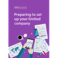 Preparing to Set Up Your Limited Company (Starting and Running a Successful Limited Company Book 1)