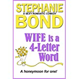 WIFE is a 4-Letter Word: A sexy romantic comedy